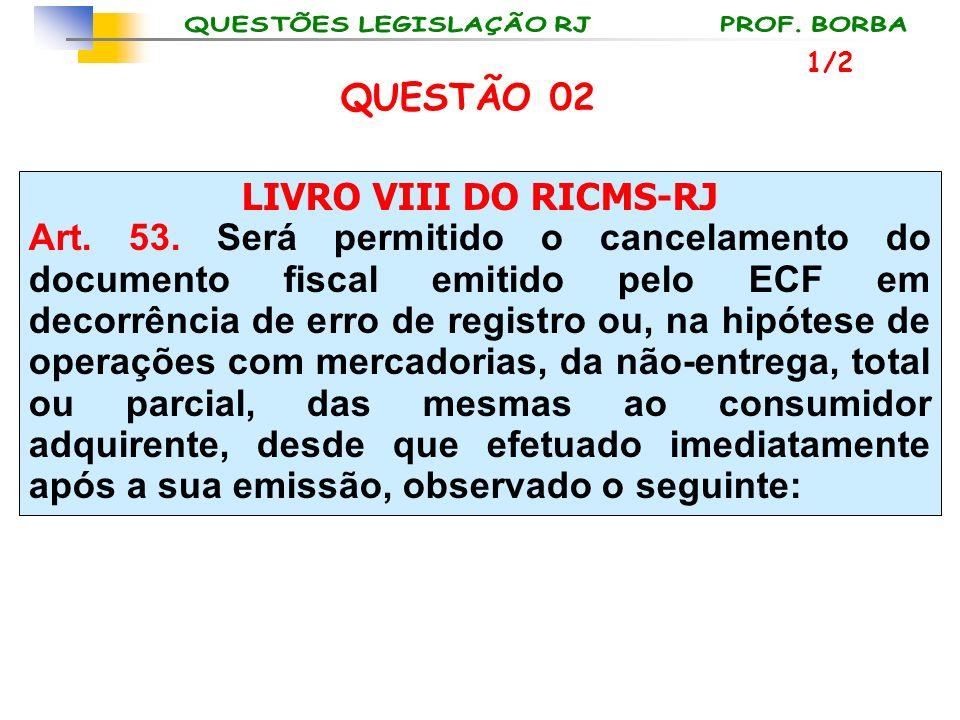 QUESTÃO 02 LIVRO VIII DO RICMS-RJ