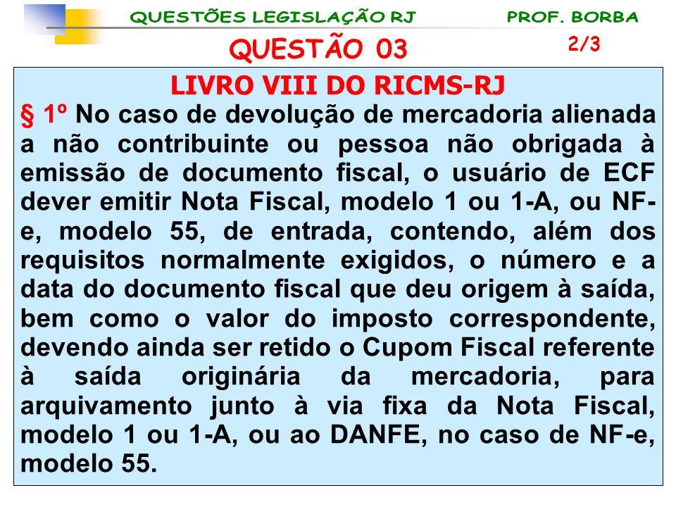 QUESTÃO 03 LIVRO VIII DO RICMS-RJ