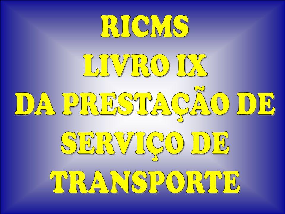 RICMS LIVRO IX DA PRESTAÇÃO DE SERVIÇO DE TRANSPORTE