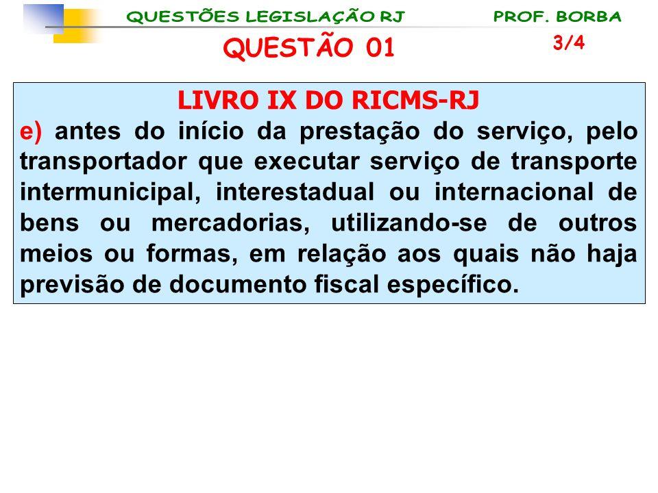 QUESTÃO 01 LIVRO IX DO RICMS-RJ