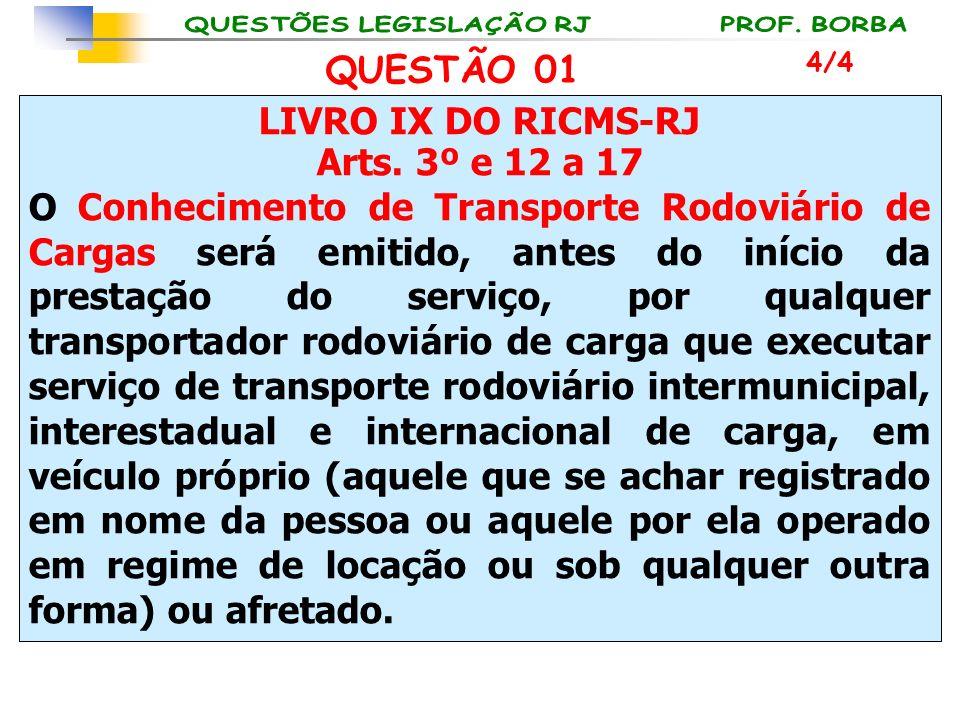 QUESTÃO 01 LIVRO IX DO RICMS-RJ Arts. 3º e 12 a 17
