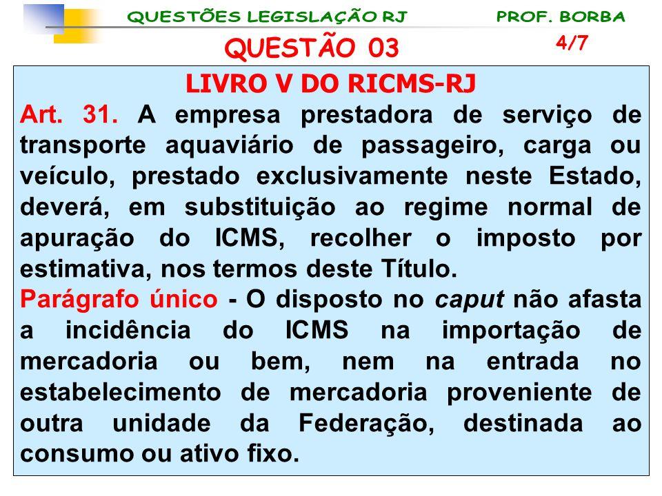 QUESTÃO 03 LIVRO V DO RICMS-RJ