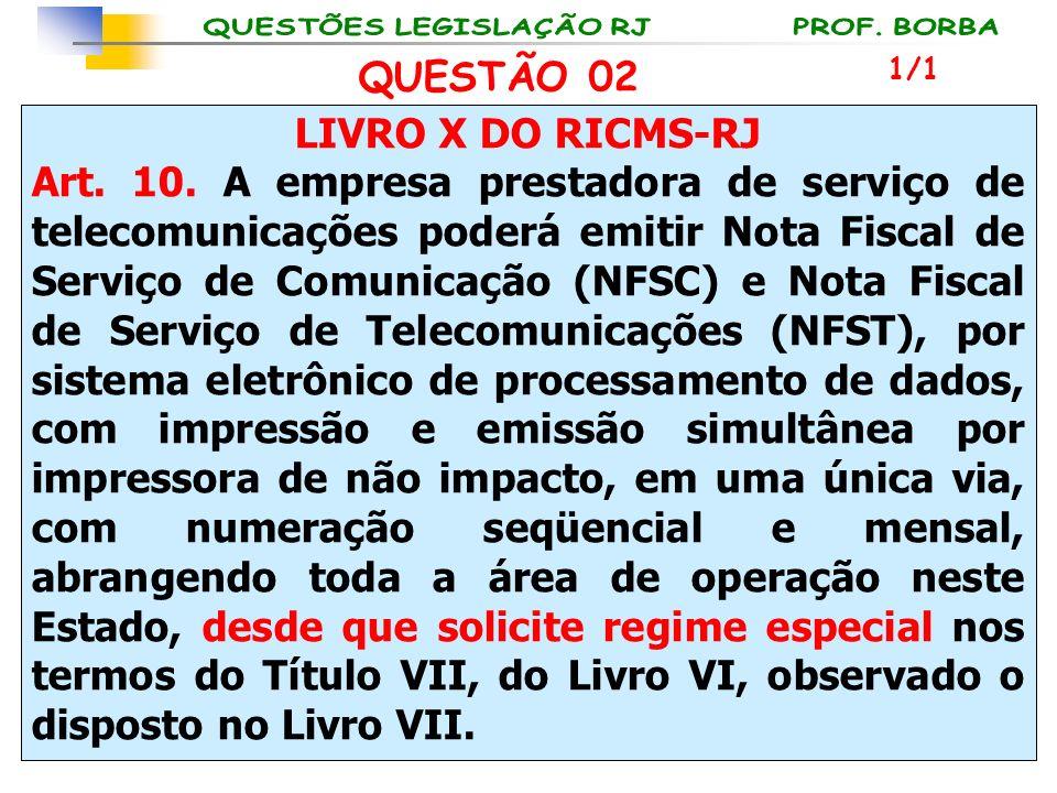QUESTÃO 02 LIVRO X DO RICMS-RJ