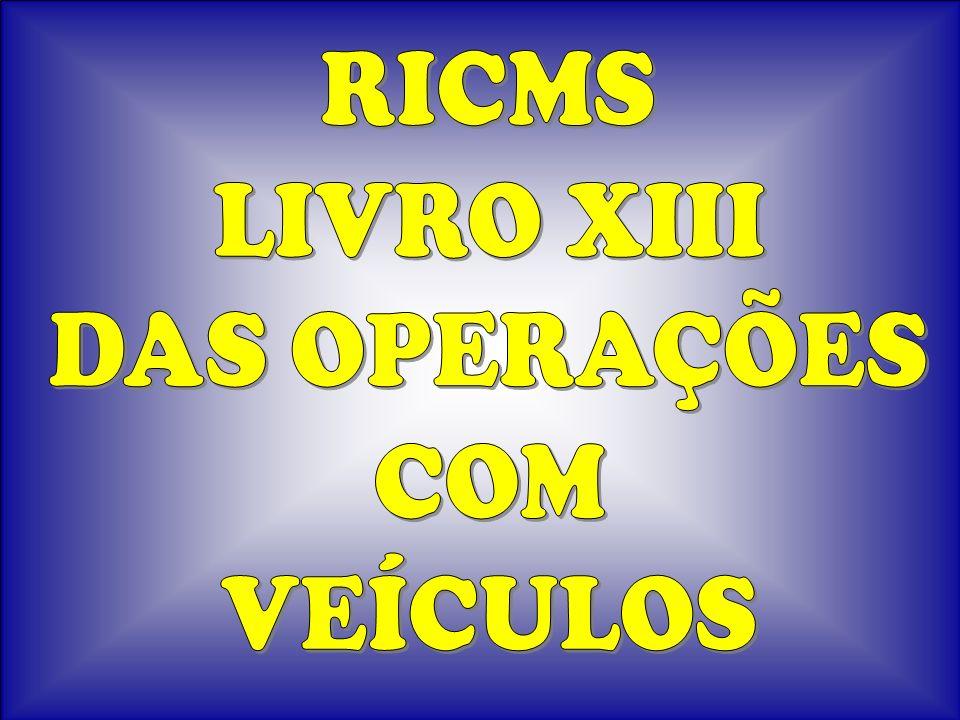 RICMS LIVRO XIII DAS OPERAÇÕES COM VEÍCULOS