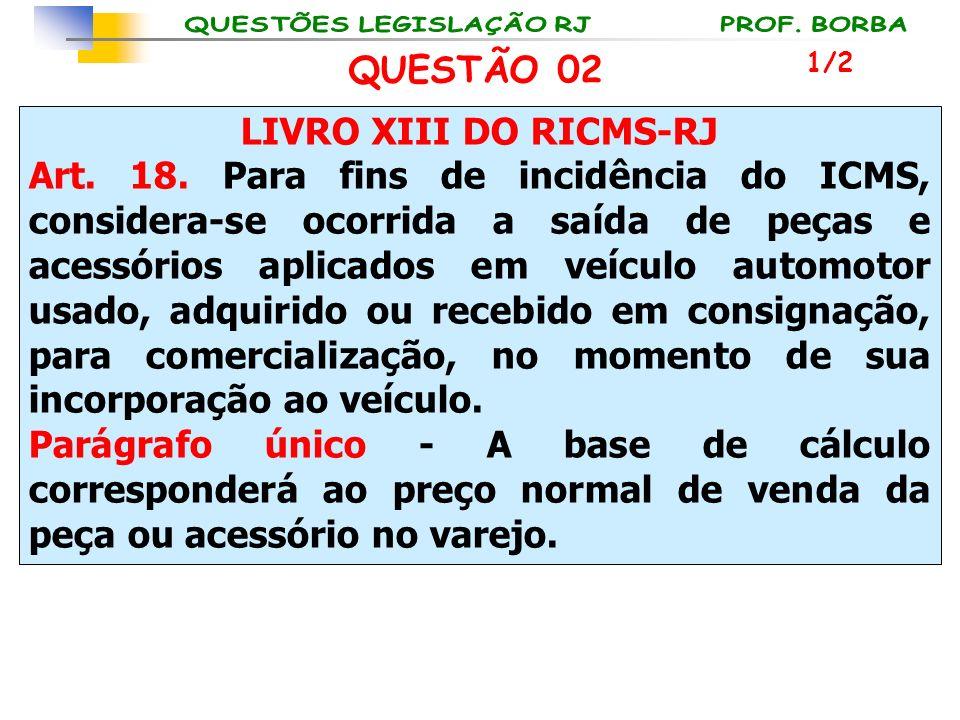 QUESTÃO 02 LIVRO XIII DO RICMS-RJ
