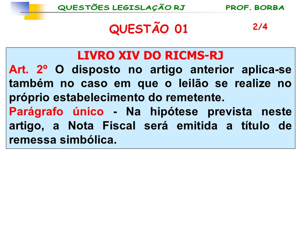 QUESTÃO 01 LIVRO XIV DO RICMS-RJ