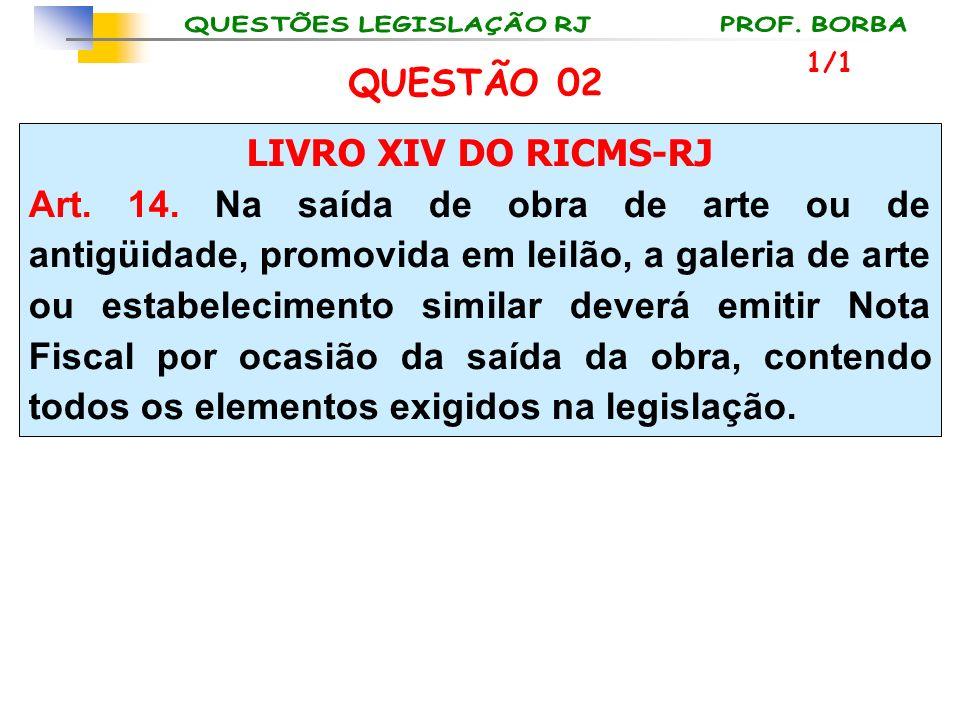 QUESTÃO 02 LIVRO XIV DO RICMS-RJ