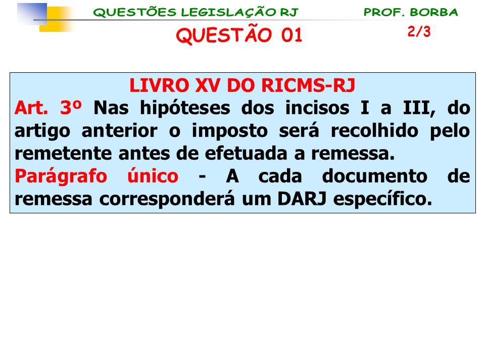 QUESTÃO 01 LIVRO XV DO RICMS-RJ