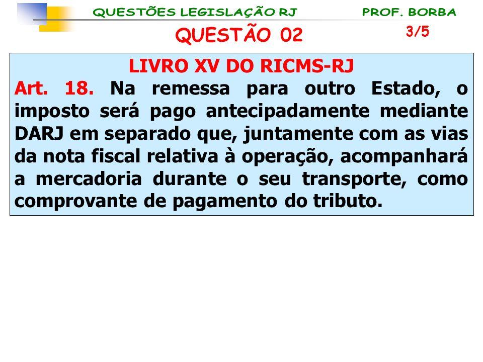 QUESTÃO 02 LIVRO XV DO RICMS-RJ