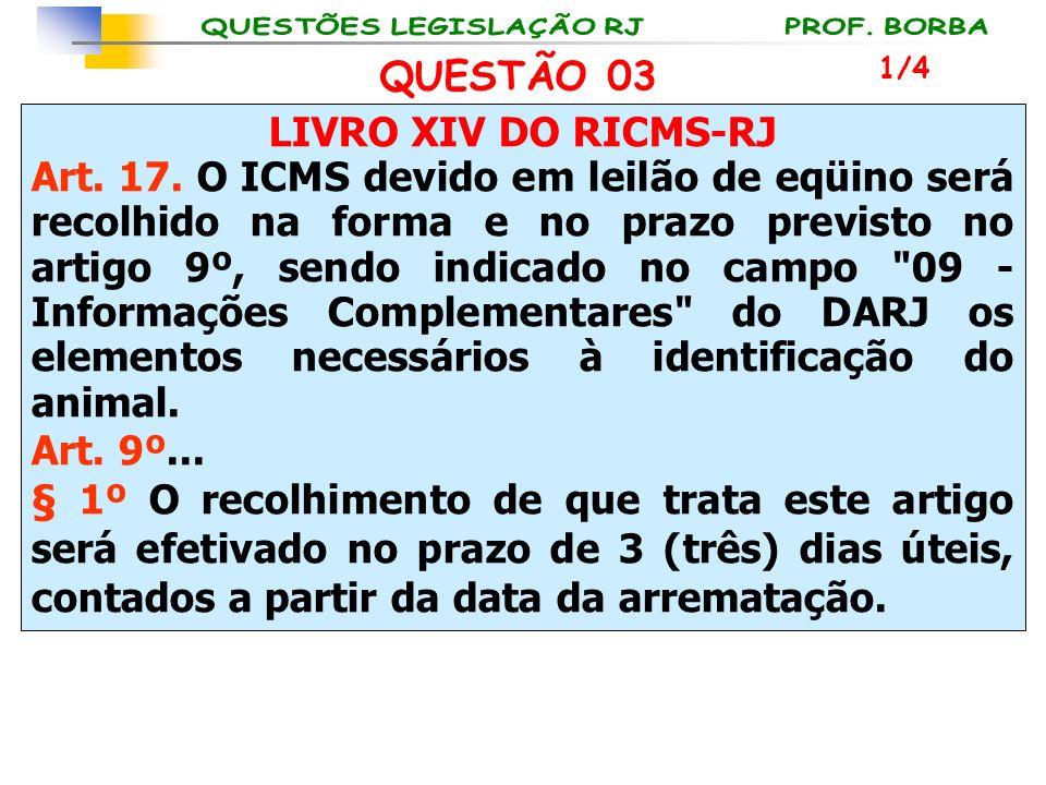 QUESTÃO 03 LIVRO XIV DO RICMS-RJ