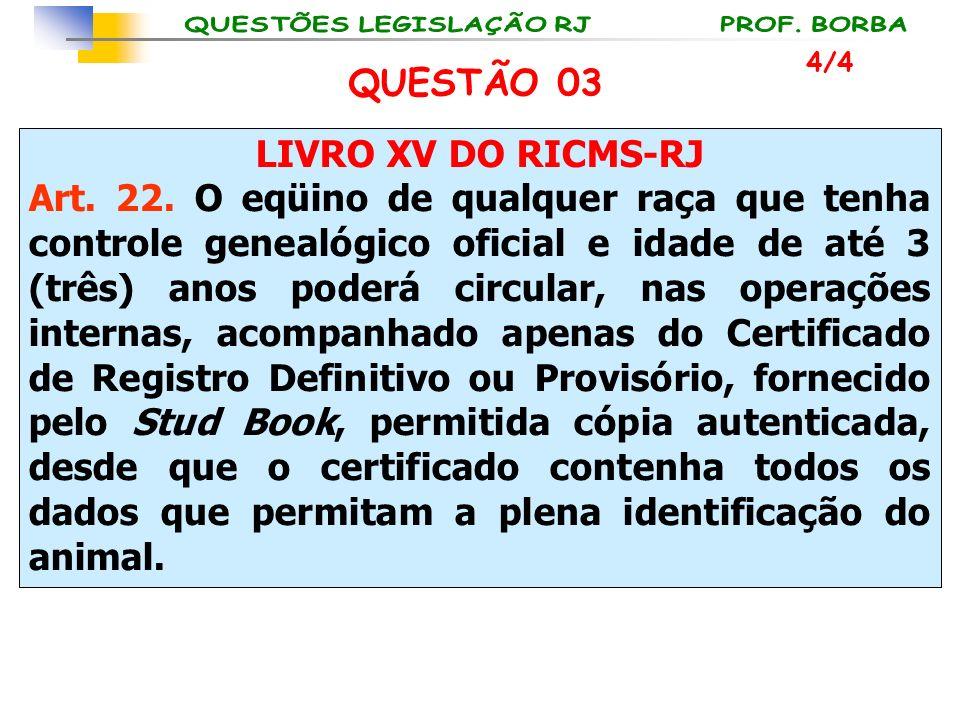 QUESTÃO 03 LIVRO XV DO RICMS-RJ