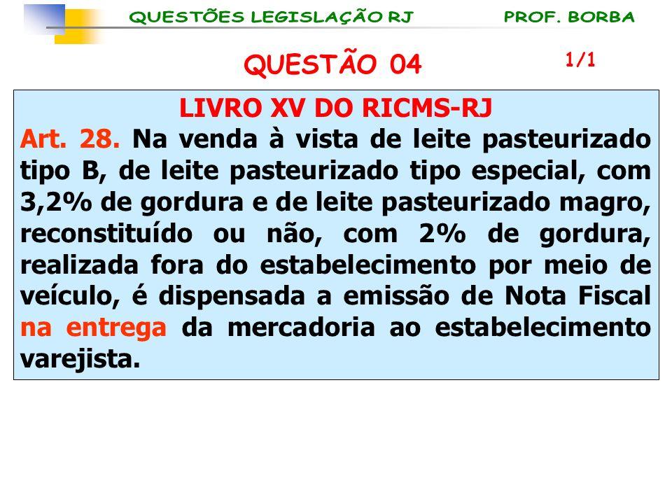 QUESTÃO 04 LIVRO XV DO RICMS-RJ