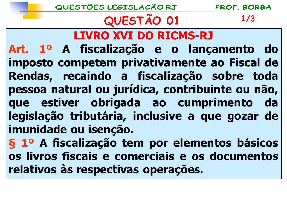 QUESTÃO 01 LIVRO XVI DO RICMS-RJ