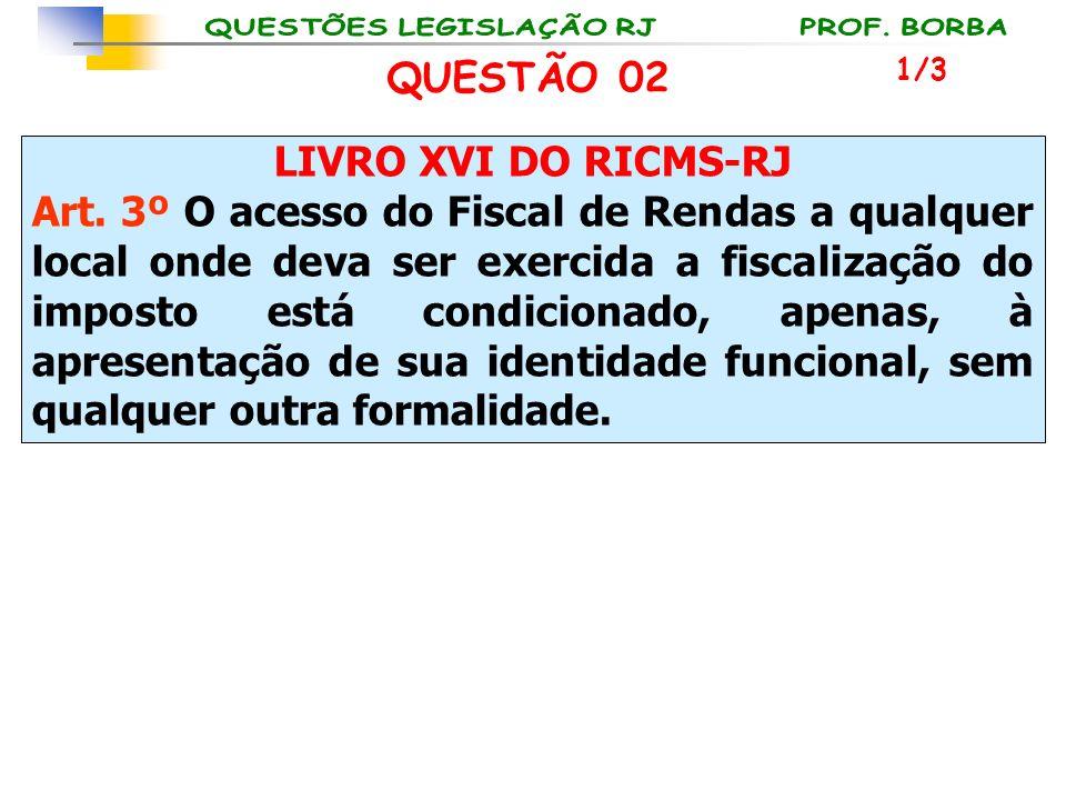 QUESTÃO 02 LIVRO XVI DO RICMS-RJ