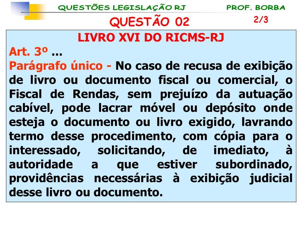 QUESTÃO 02 LIVRO XVI DO RICMS-RJ Art. 3º ...