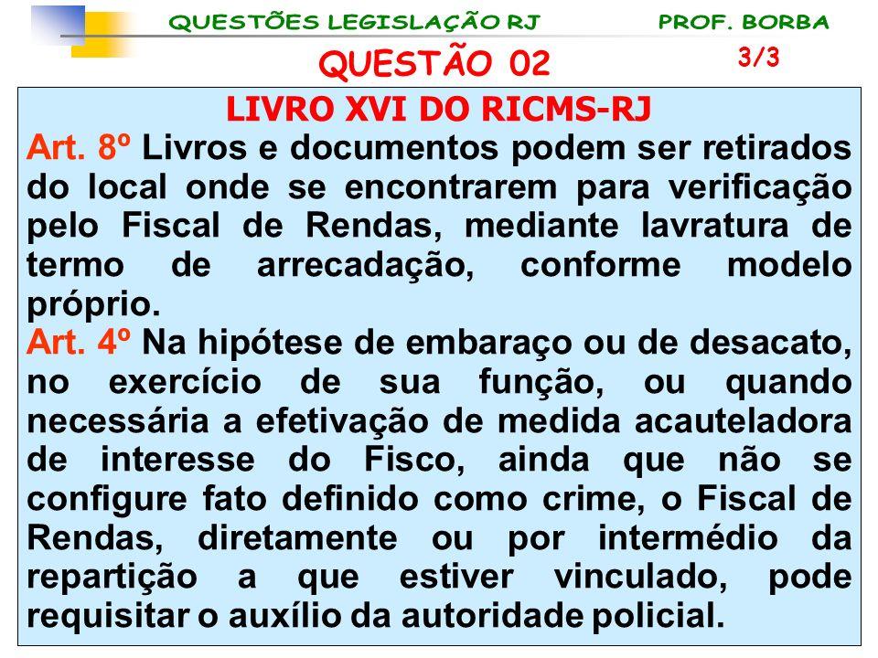 QUESTÃO 02 3/3. LIVRO XVI DO RICMS-RJ.