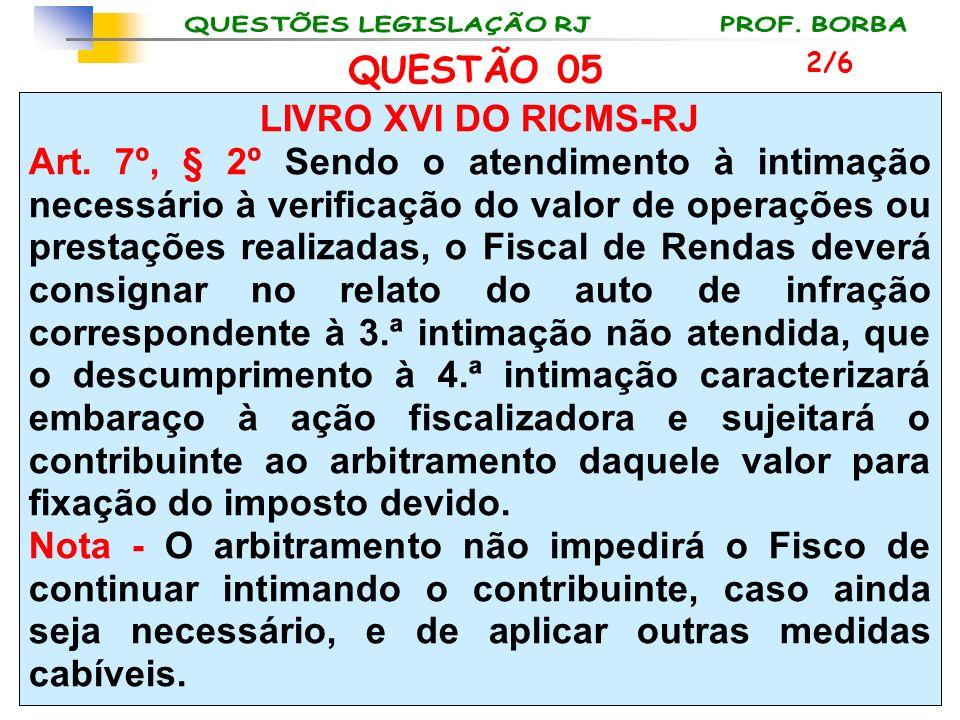 QUESTÃO 05 LIVRO XVI DO RICMS-RJ