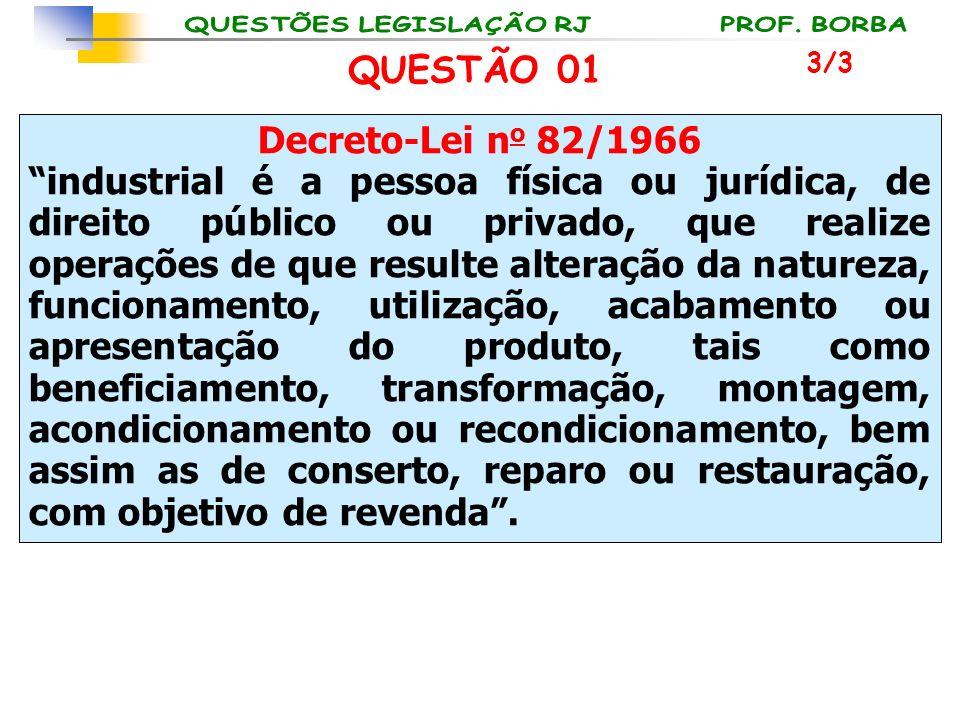 QUESTÃO 01 Decreto-Lei no 82/1966
