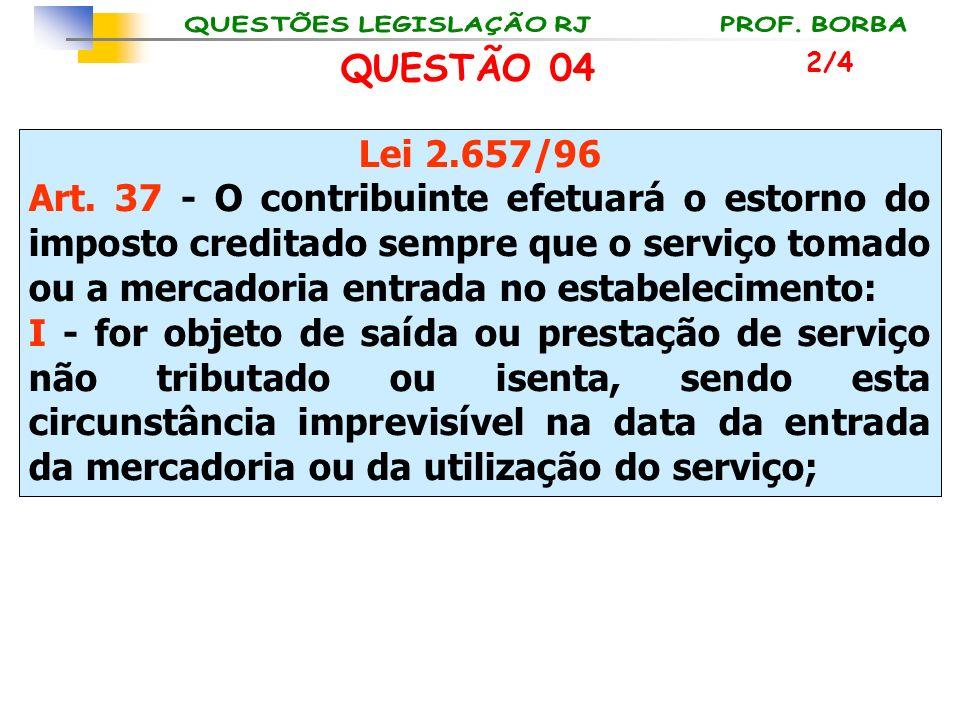 QUESTÃO 04 2/4. Lei 2.657/96.