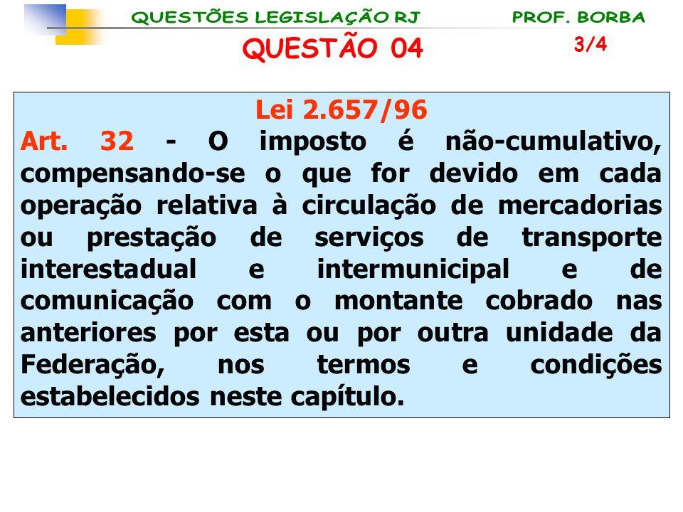 QUESTÃO 04 3/4. Lei 2.657/96.