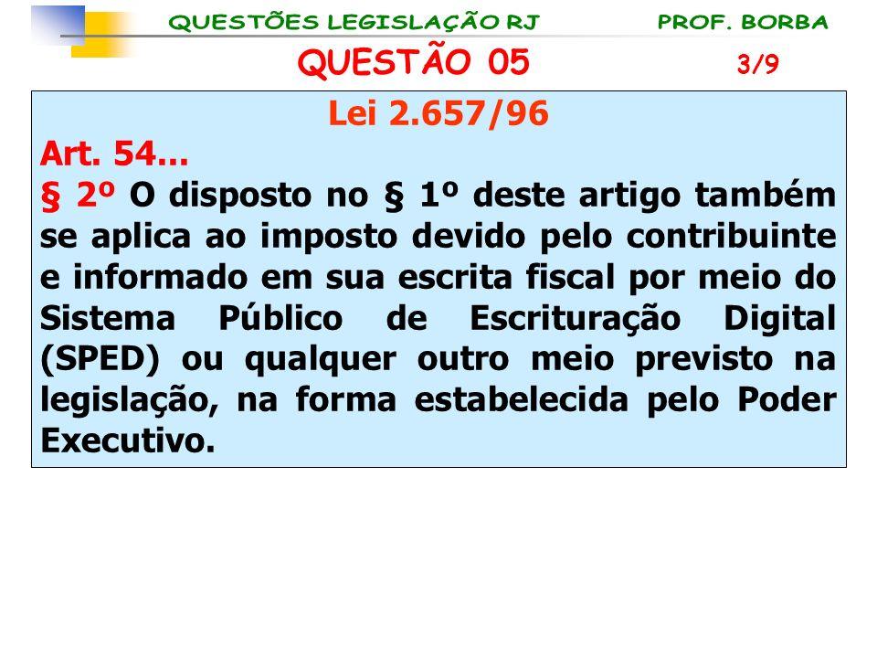 QUESTÃO 05 3/9. Lei 2.657/96. Art. 54...