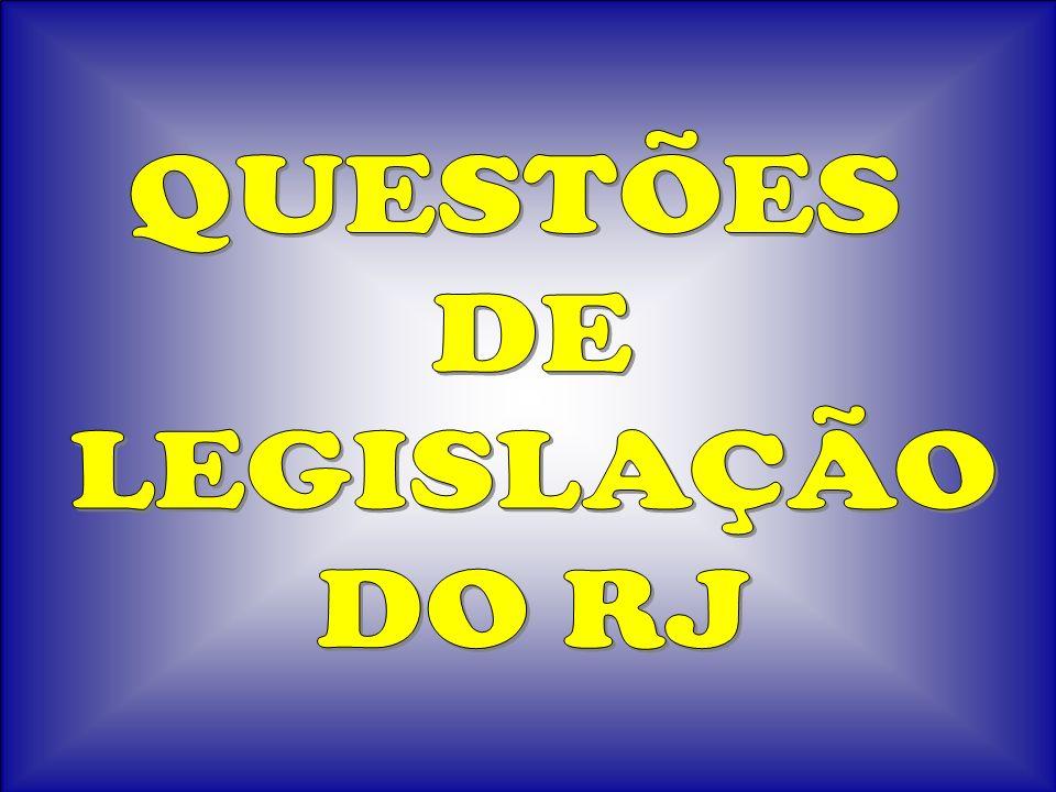 QUESTÕES DE LEGISLAÇÃO DO RJ