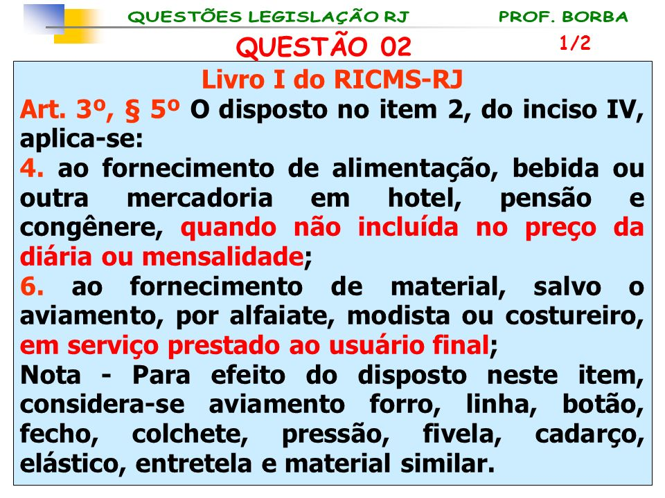 Art. 3º, § 5º O disposto no item 2, do inciso IV, aplica-se:
