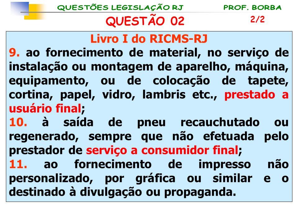 QUESTÃO 02 Livro I do RICMS-RJ