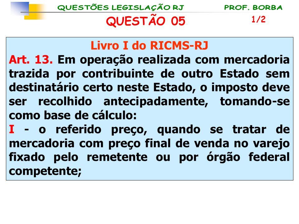 QUESTÃO 05 Livro I do RICMS-RJ