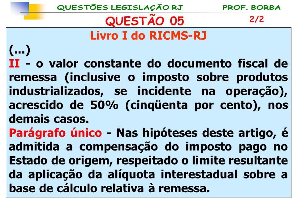 QUESTÃO 05 Livro I do RICMS-RJ (...)