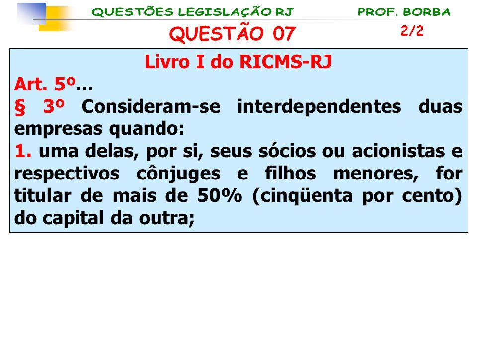 § 3º Consideram-se interdependentes duas empresas quando: