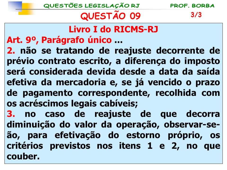 QUESTÃO 09 Livro I do RICMS-RJ Art. 9º, Parágrafo único ...