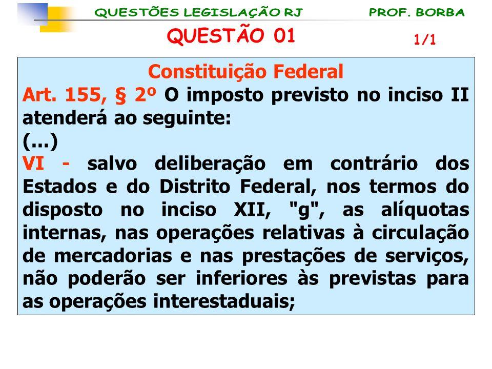 Art. 155, § 2º O imposto previsto no inciso II atenderá ao seguinte: