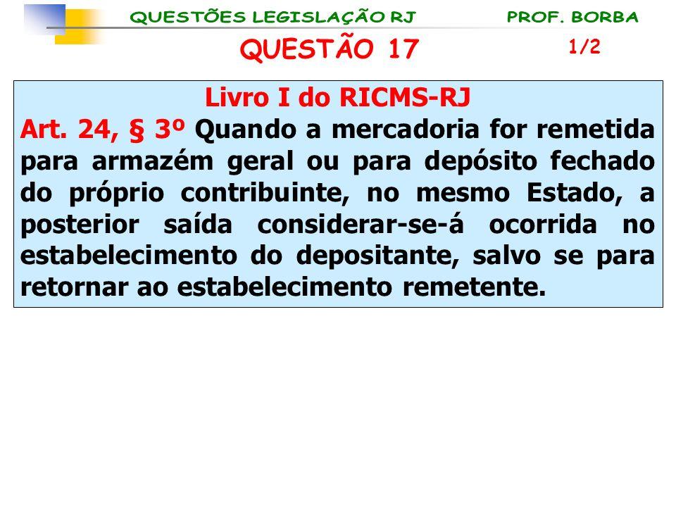QUESTÃO 17 Livro I do RICMS-RJ
