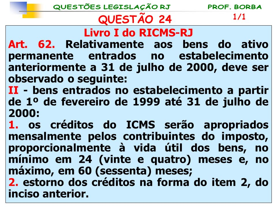 2. estorno dos créditos na forma do item 2, do inciso anterior.