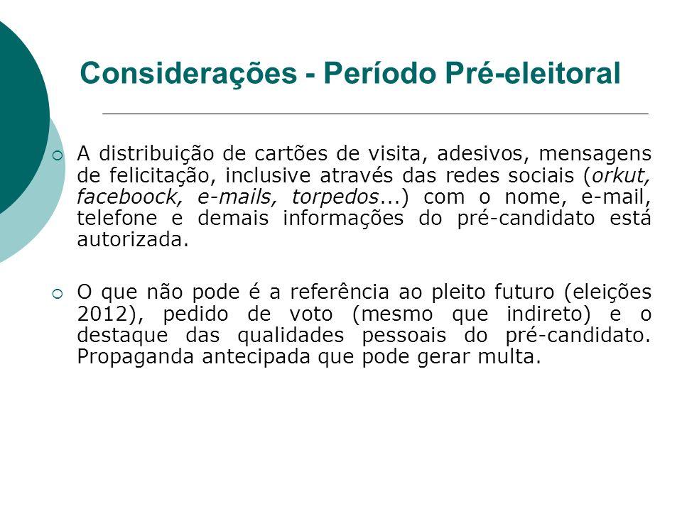 Considerações - Período Pré-eleitoral