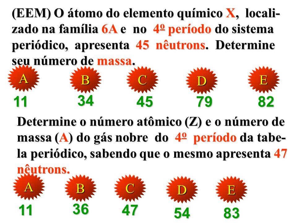 (EEM) O átomo do elemento químico X, locali-