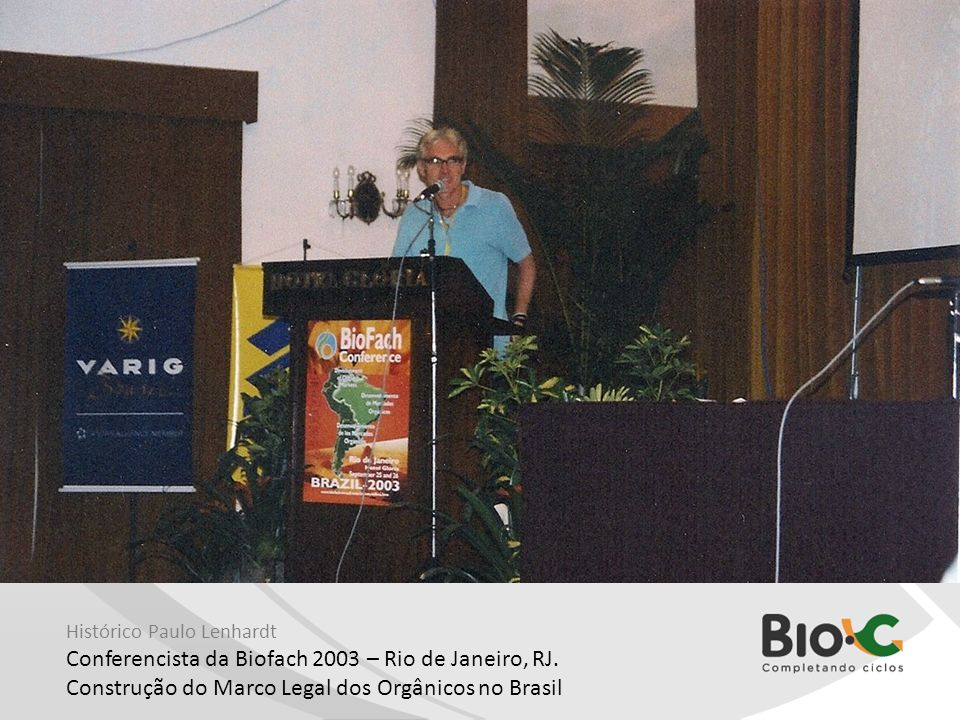 Conferencista da Biofach 2003 – Rio de Janeiro, RJ.