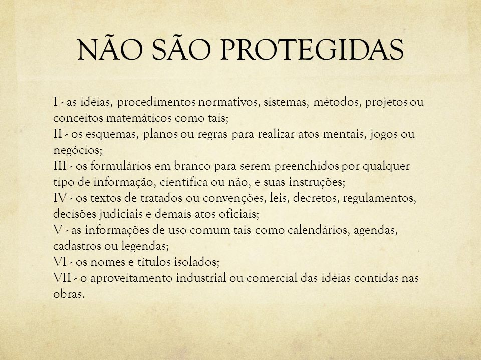 NÃO SÃO PROTEGIDAS