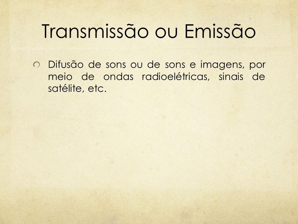 Transmissão ou Emissão