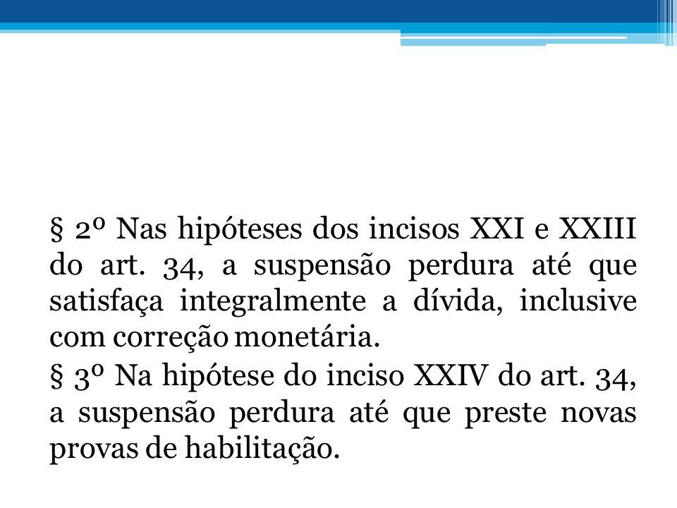 § 2º Nas hipóteses dos incisos XXI e XXIII do art