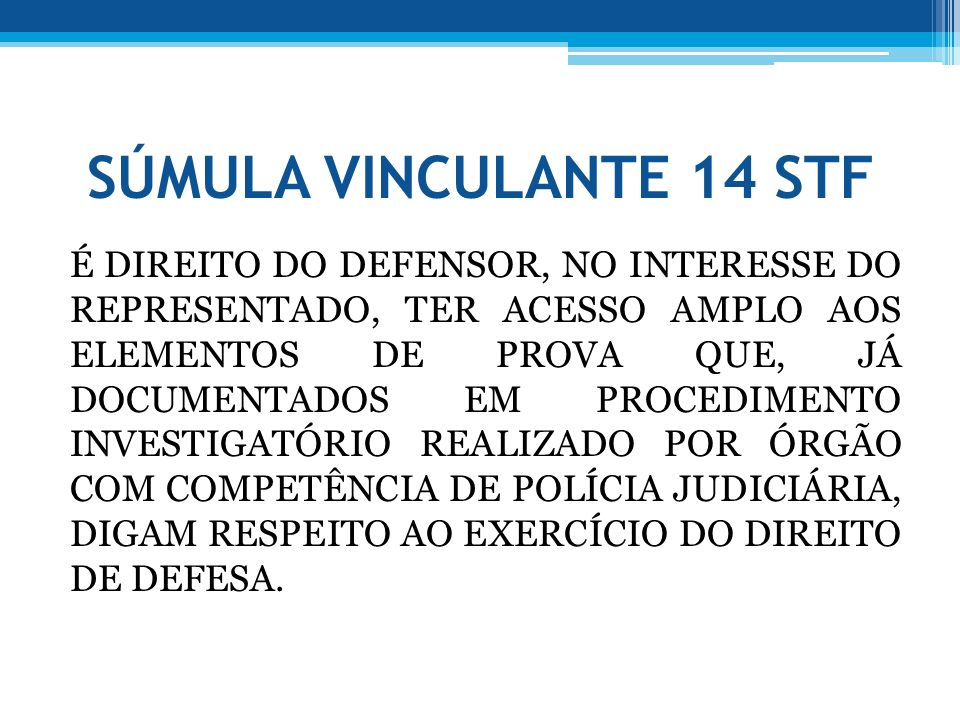 SÚMULA VINCULANTE 14 STF