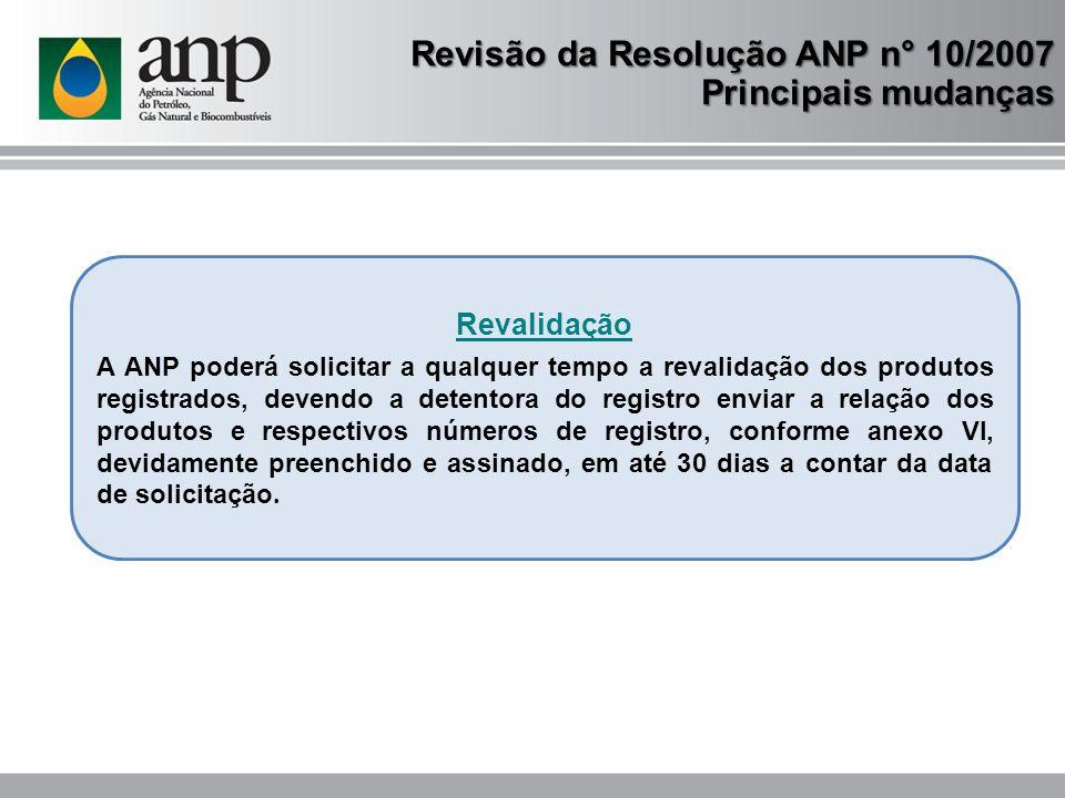 Revisão da Resolução ANP n° 10/2007 Principais mudanças