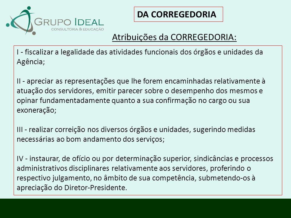 Atribuições da CORREGEDORIA: