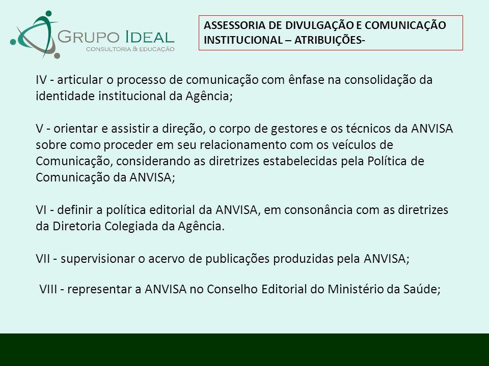 VII - supervisionar o acervo de publicações produzidas pela ANVISA;