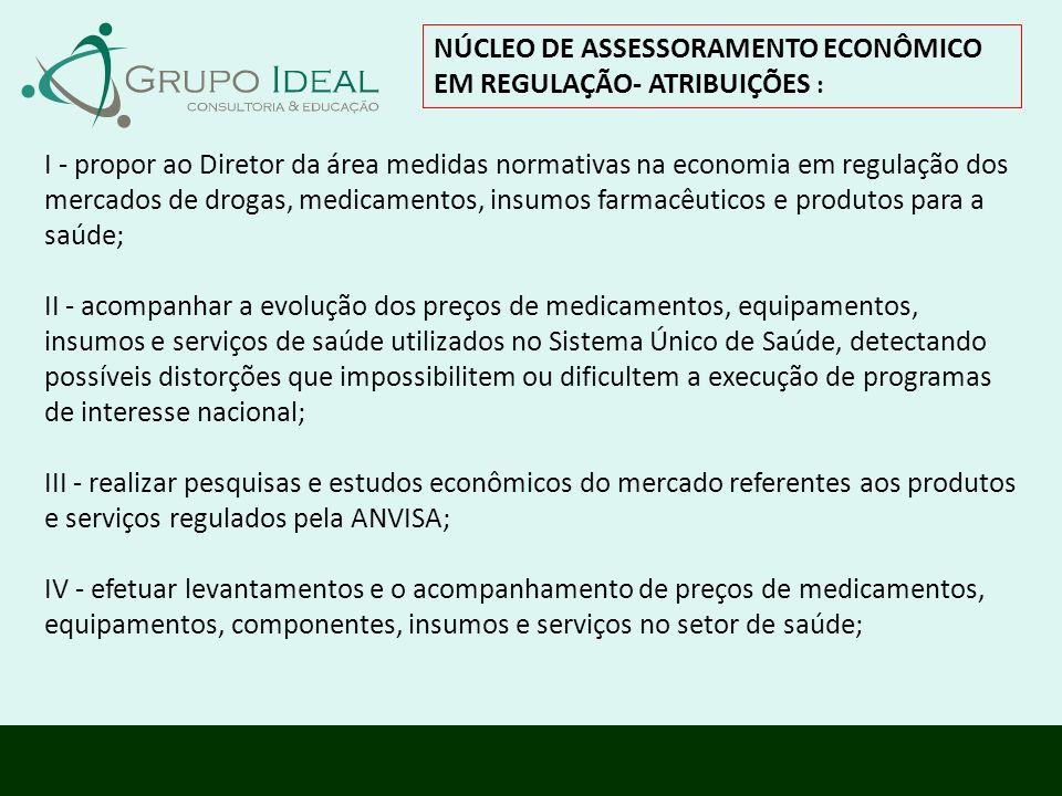 NÚCLEO DE ASSESSORAMENTO ECONÔMICO EM REGULAÇÃO- ATRIBUIÇÕES :