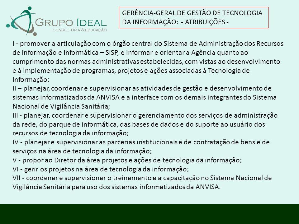 GERÊNCIA-GERAL DE GESTÃO DE TECNOLOGIA DA INFORMAÇÃO: - ATRIBUIÇÕES -