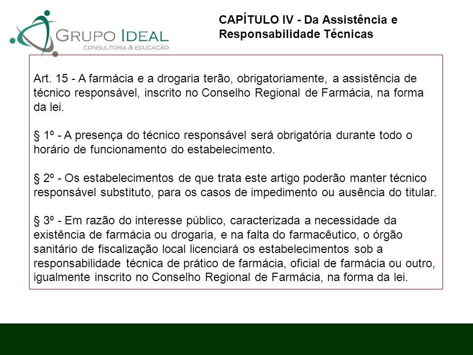 CAPÍTULO IV - Da Assistência e Responsabilidade Técnicas