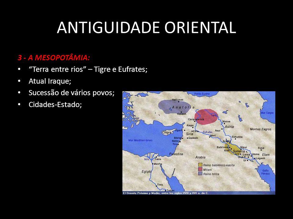 ANTIGUIDADE ORIENTAL 3 - A MESOPOTÂMIA: