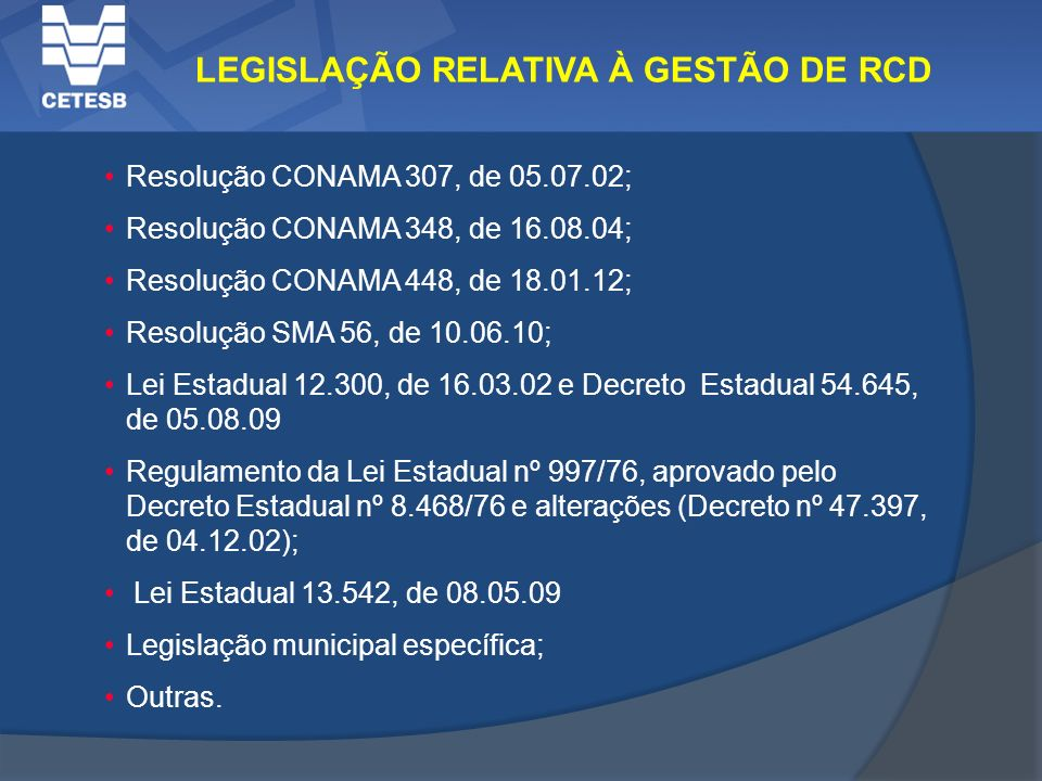LEGISLAÇÃO RELATIVA À GESTÃO DE RCD